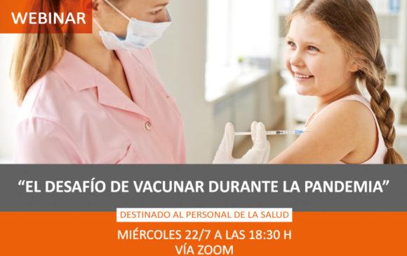 Webinar – El desafío de vacunar durante la pandemia